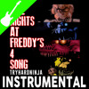 Five Nights At Freddy's 4 Song Instrumental
