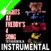 Five Nights At Freddy's 4 Song (Bringing Us Home)- Instrumental