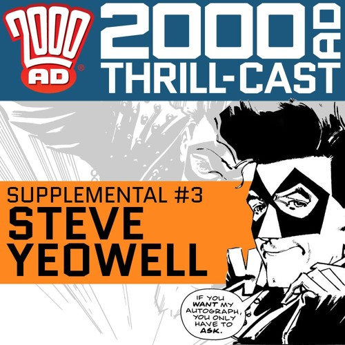 The Thrill-Cast Supplemental #3: Steve Yeowell