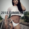 Download 2015 SUMMER  MIX By DJ SHAWNMC Mp3