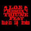L.O.E. (Remix) Feat E.Q, Head Ice, And Burger