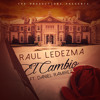 EL CAMBIO- RAUL LEDEZMA Ft. Daniel Ramirez