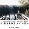 We Don't Have To Take Our Clothes Off - Ella Eyre (Siebensachen Remix)
