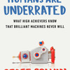 Humans Are Underrated by Geoff Colvin, read by Geoff Colvin