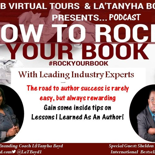 Marketing Branding Coach LATBoyd| LESSON LEARNED AS AUTHOR w/Bestselling Author Sheldon D. Newton