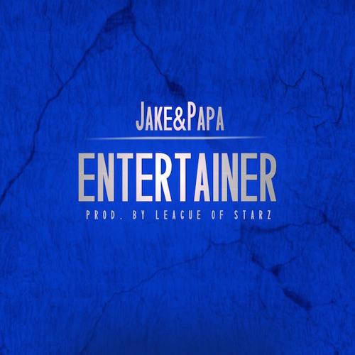 "DJ Carisma Presents Jake&Papa ""Entertainer"""