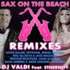 Dj Valdi Feat. Ethernity - Sax On The Beach (Edgar Aguirre Remix 2k14) V.2