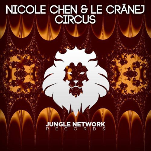 Nicole Chen & Le CraneJ - CIRCUS (Original Mix)