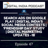 Search Ads on Google Play | 'Friendship Day' study | DIGITAL MARKETING UPDATES – 18 | EPISODE – 47