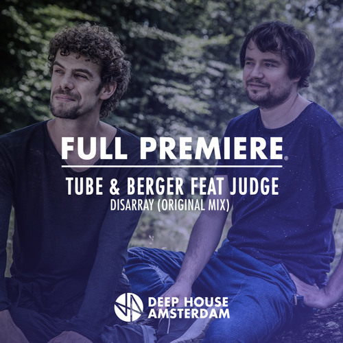 Full Premiere: Tube & Berger feat J.U.D.G.E. - Disarray (Original Mix)