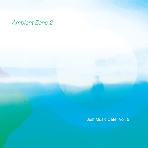 Ambient Zone 2 (Just Music Café Vol. 5)