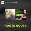 Roots House | Music Maker Jam