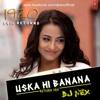 Uska Hi Banana (Return Mix) DJ Nex