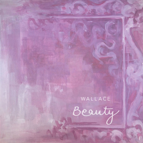 Wallace - Beauty (Ft. Sampa The Great)