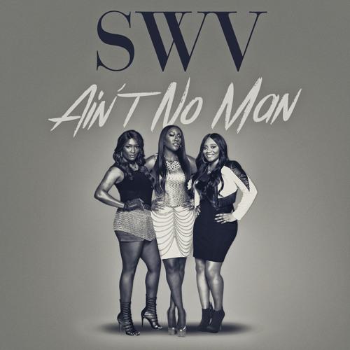 "SWV ""Ain't No Man"""