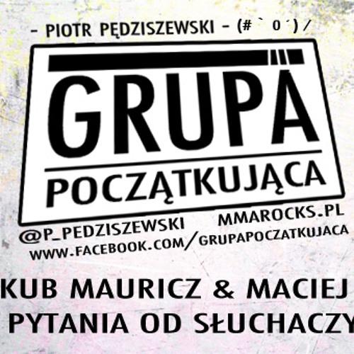 Grupa Początkująca #21 - Jakub Mauricz, Maciej Bielski |Pytania słuchaczy