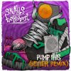 Snails & heRobust - Pump This (Getter Remix)