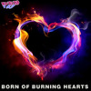 Born Of Burning Hearts