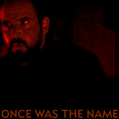 in the name of - once was the name