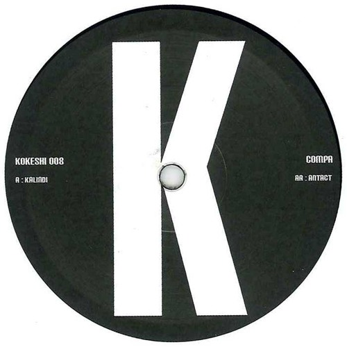 "Compa - Kalindi / Antact (12"" Out Now on Kokeshi)"