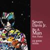 Seven Davis Jr - 'Be A Man' Feat. Flako  (DJ 3000 Remix) *free download