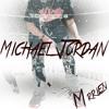 Mrrlen X Andrew James   Michael Jordan [VIDEO IN DESCRIPTION]