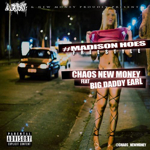 Chaos NewMoney ft Big Daddy Earl – #MadisonHoes [Freestyle]