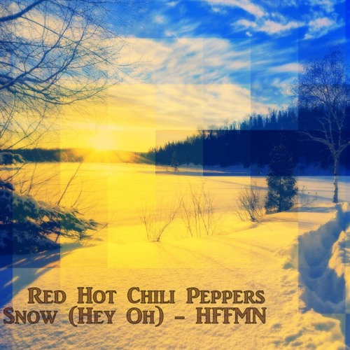 Red Hot Chili Peppers - Snow (Hey Oh)(HFFMN Remix)