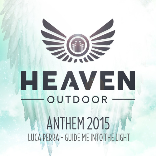 Luca Perra - Guide Me Into The Light (Heaven Outdoor Anthem 2015) (Preview)