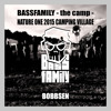 Bobbsen - BASSFAMILY CAMPING VILLAGE NATURE ONE 2015 - 31.07.15