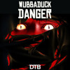 Wubbaduck - Danger [Drop the Bassline EXCLUSIVE]