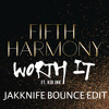 Worth it - fifth harmony vs Fresh Kiwi (JAKKNIFE Bounce edit) **FREE DOWNLOAD**