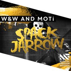 W&W & MOTi - Spack Jarrow [OUT NOW]