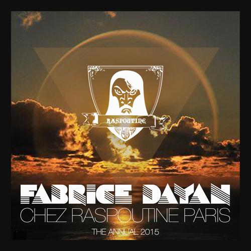 ▲Fabrice Dayan Live Chez Raspoutine Paris (Full Set)▲[The Annual 2015]