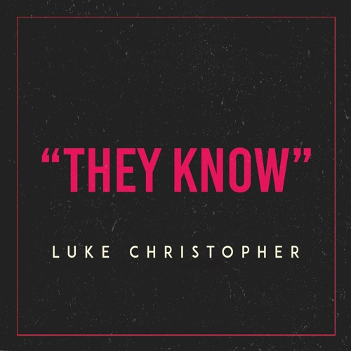 Luke Christopher - They Know