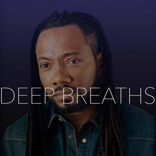 Episode 3: Deep Breaths
