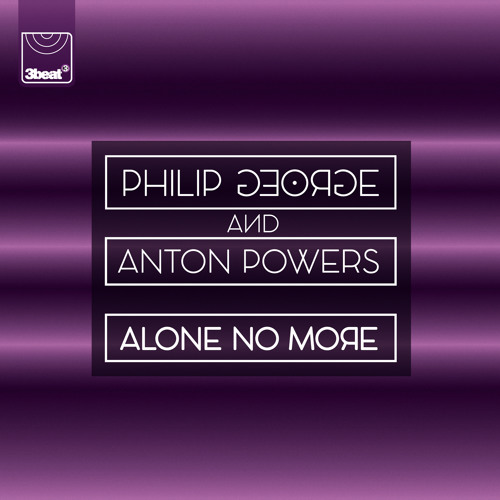 Philip George & Anton Powers — Alone No More (studio acapella)