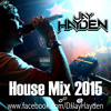 DJ Jay Hayden - House Mix 2015
