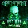 Architekt - War Head (Feat. Plague the Pit Master) VIP
