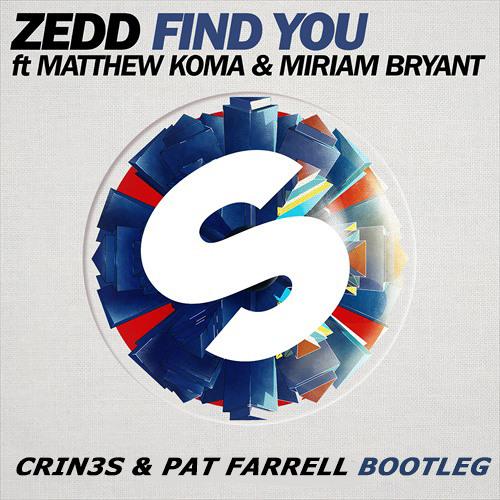 Zedd ft Matthew Koma & Miriam Bryant - Seventy7 Find You (CRIN3S & Pat Farrell Bootleg)