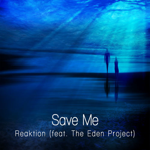 Save Me (feat. The Eden Project)