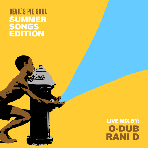 Devil's Pie Summer Songs Edition Part One by DJ O-Dub