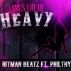 Hitman Beatz- Girls On Me Heavy ft Philthy Rich