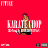 Future Ft. Lil Wayne - Karate Chop (Remix) {Prod.By Roderigo Banks}