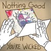 [CageTheElephant mod] Nothing Good If You're Wicked *free download*