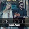 Thaeme E Thiago - Bem Feito (( F M X))