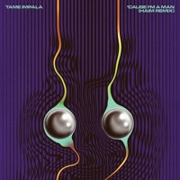 Tame Impala Cause I'm A Man (HAIM Cover) Artwork