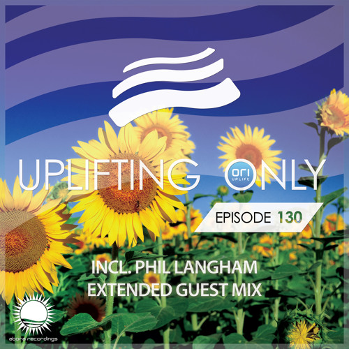 Uplifting Only 130 (Aug 6, 2015) (incl. Extended Phil Langham Guest Mix)
