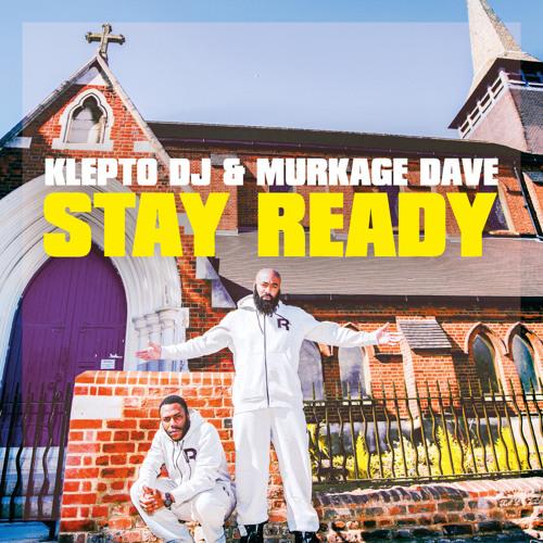 STAY READY - Klepto DJ & Murkage Dave