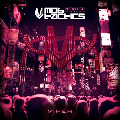 Mob Tactics - Neon God (feat. Joell Fender)